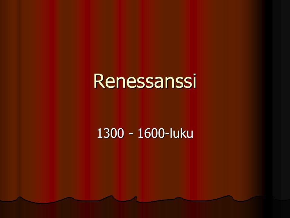 Renessanssi 1300 - 1600-luku