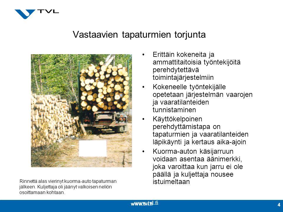 www.tvl.fi 4 Vastaavien tapaturmien torjunta Erittäin kokeneita ja ammattitaitoisia työntekijöitä perehdytettävä toimintajärjestelmiin Kokeneelle työntekijälle opetetaan järjestelmän vaarojen ja vaaratilanteiden tunnistaminen Käyttökelpoinen perehdyttämistapa on tapaturmien ja vaaratilanteiden läpikäynti ja kertaus aika-ajoin Kuorma-auton käsijarruun voidaan asentaa äänimerkki, joka varoittaa kun jarru ei ole päällä ja kuljettaja nousee istuimeltaan Rinnettä alas vierinyt kuorma-auto tapaturman jälkeen.