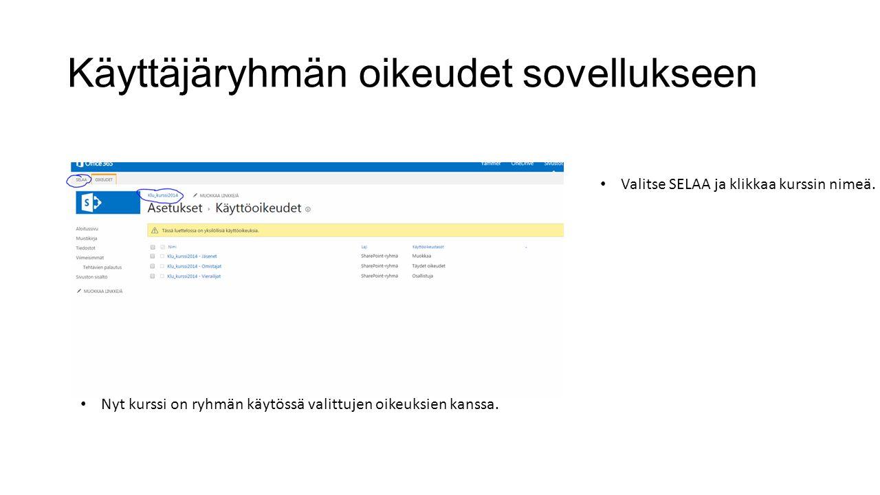 Käyttäjäryhmän oikeudet sovellukseen Valitse SELAA ja klikkaa kurssin nimeä.