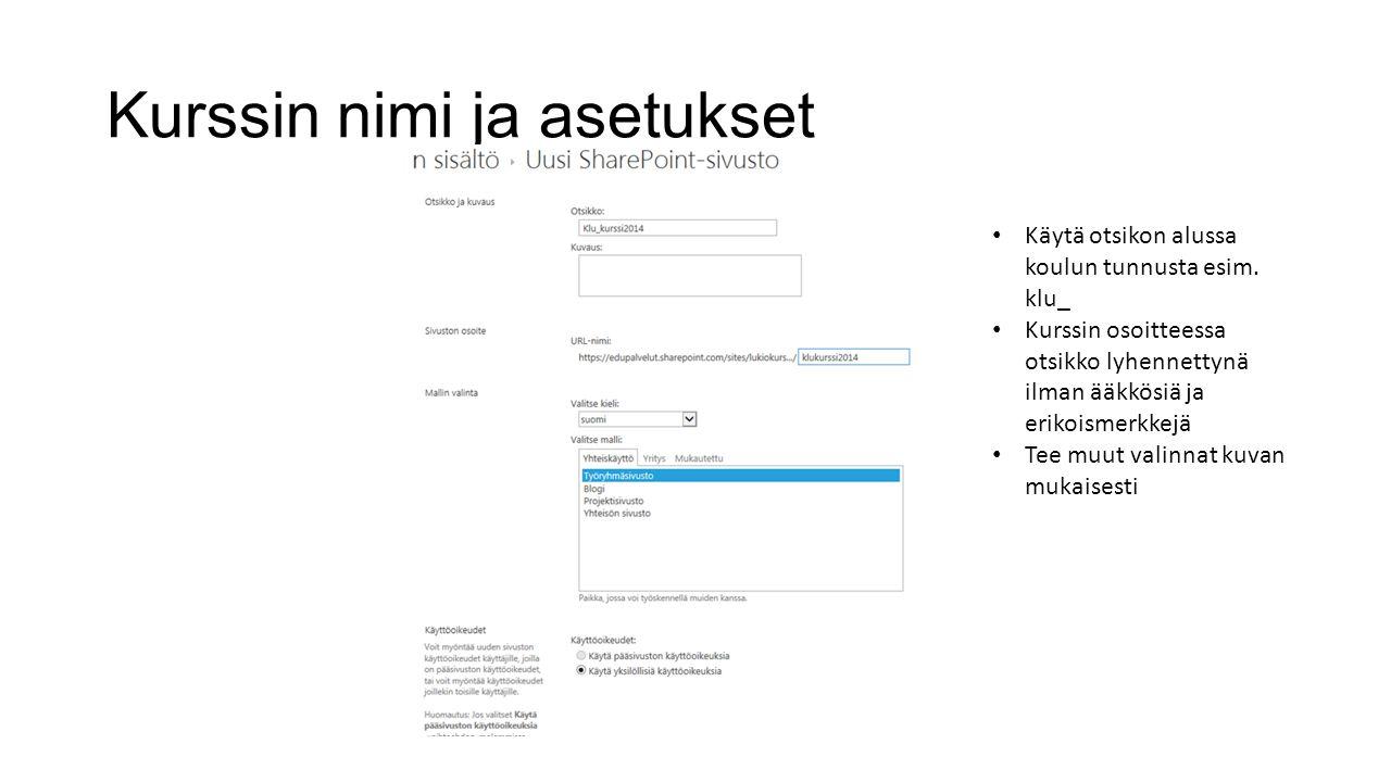 Kurssin nimi ja asetukset Käytä otsikon alussa koulun tunnusta esim.