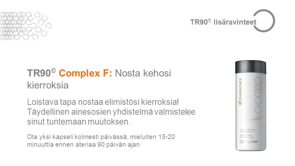 TR90 ® Complex F: Nosta kehosi kierroksia Loistava tapa nostaa elimistösi kierroksia.