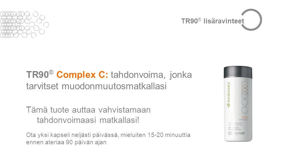 TR90 ® Complex C: tahdonvoima, jonka tarvitset muodonmuutosmatkallasi Tämä tuote auttaa vahvistamaan tahdonvoimaasi matkallasi.