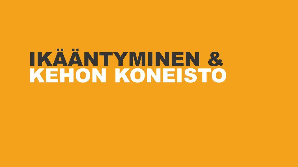 IKÄÄNTYMINEN & KEHON KONEISTO