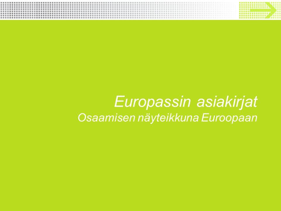 Europassin asiakirjat Osaamisen näyteikkuna Euroopaan