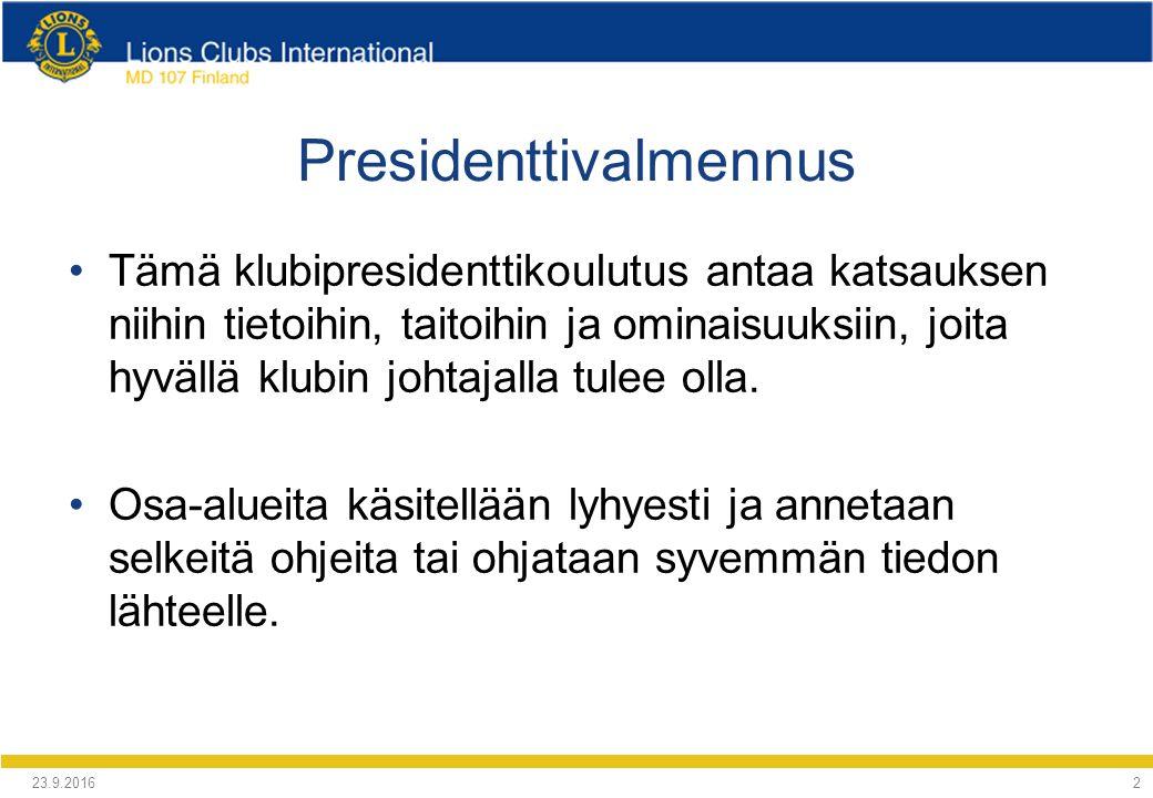 Presidenttivalmennus Tämä klubipresidenttikoulutus antaa katsauksen niihin tietoihin, taitoihin ja ominaisuuksiin, joita hyvällä klubin johtajalla tulee olla.