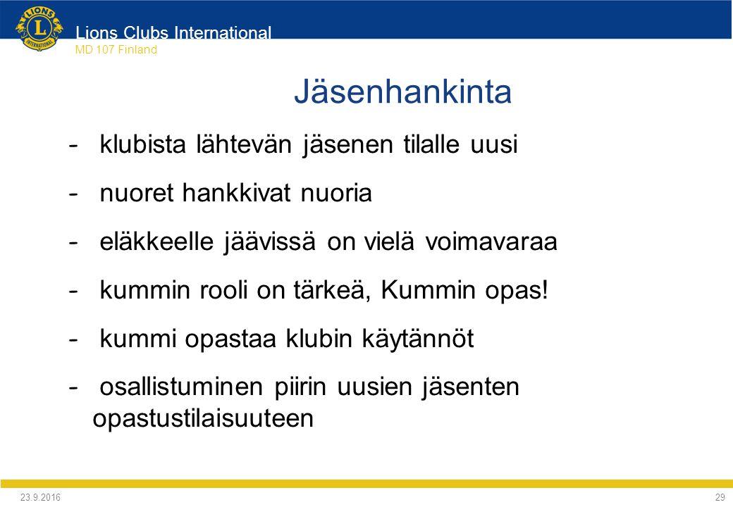 Lions Clubs International MD 107 Finland Jäsenhankinta - klubista lähtevän jäsenen tilalle uusi - nuoret hankkivat nuoria - eläkkeelle jäävissä on vielä voimavaraa - kummin rooli on tärkeä, Kummin opas.