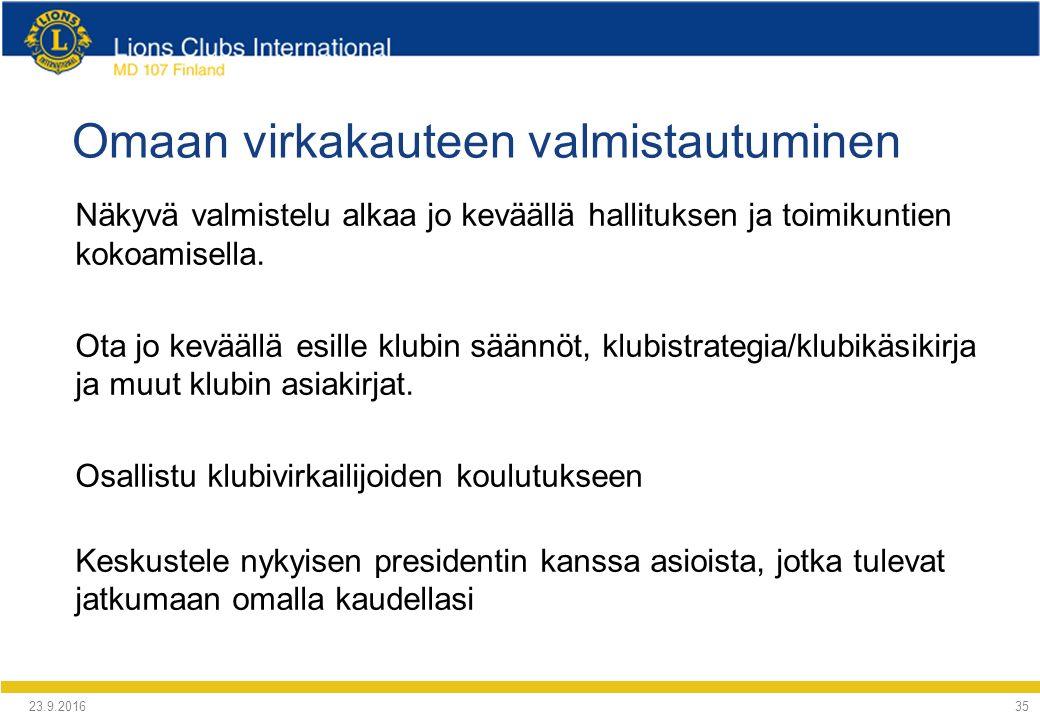 Omaan virkakauteen valmistautuminen Näkyvä valmistelu alkaa jo keväällä hallituksen ja toimikuntien kokoamisella.