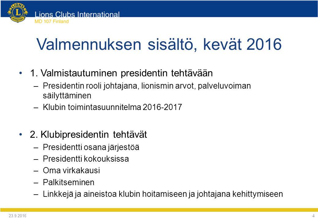 4 Valmennuksen sisältö, kevät 2016 1.