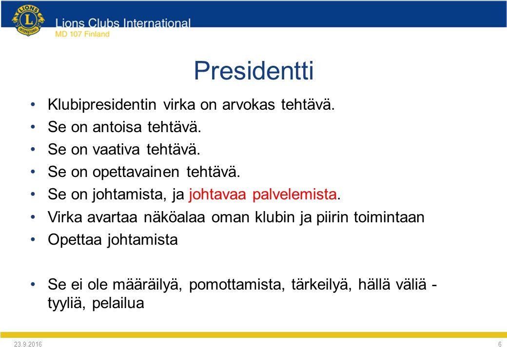 Presidentti Klubipresidentin virka on arvokas tehtävä.