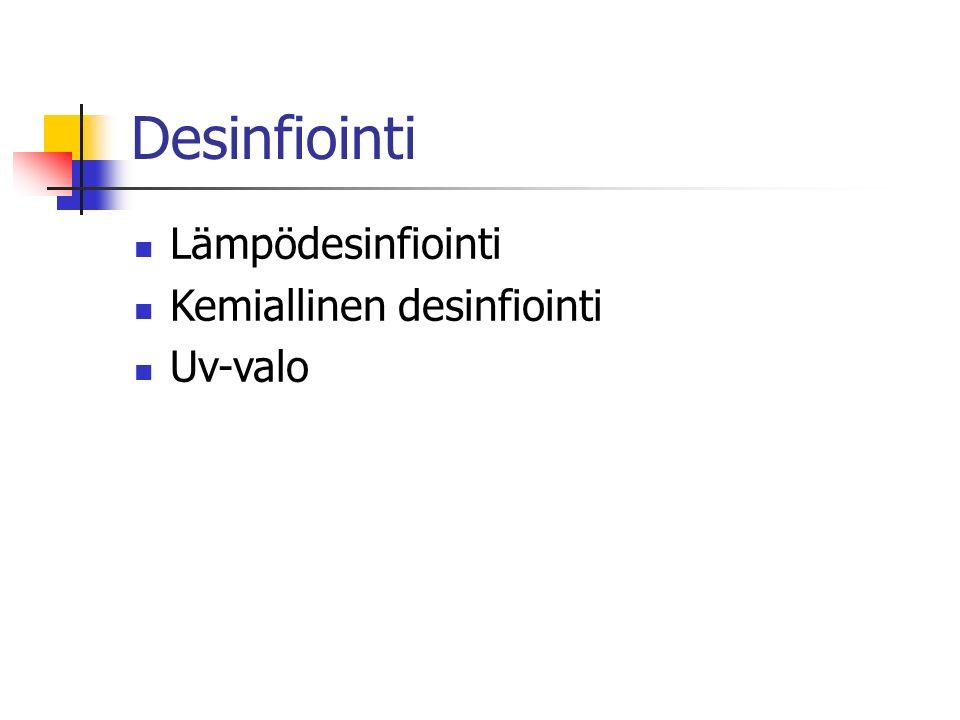 Desinfiointi Lämpödesinfiointi Kemiallinen desinfiointi Uv-valo