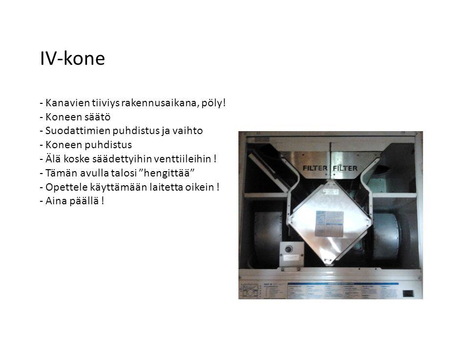 IV-kone - Kanavien tiiviys rakennusaikana, pöly.