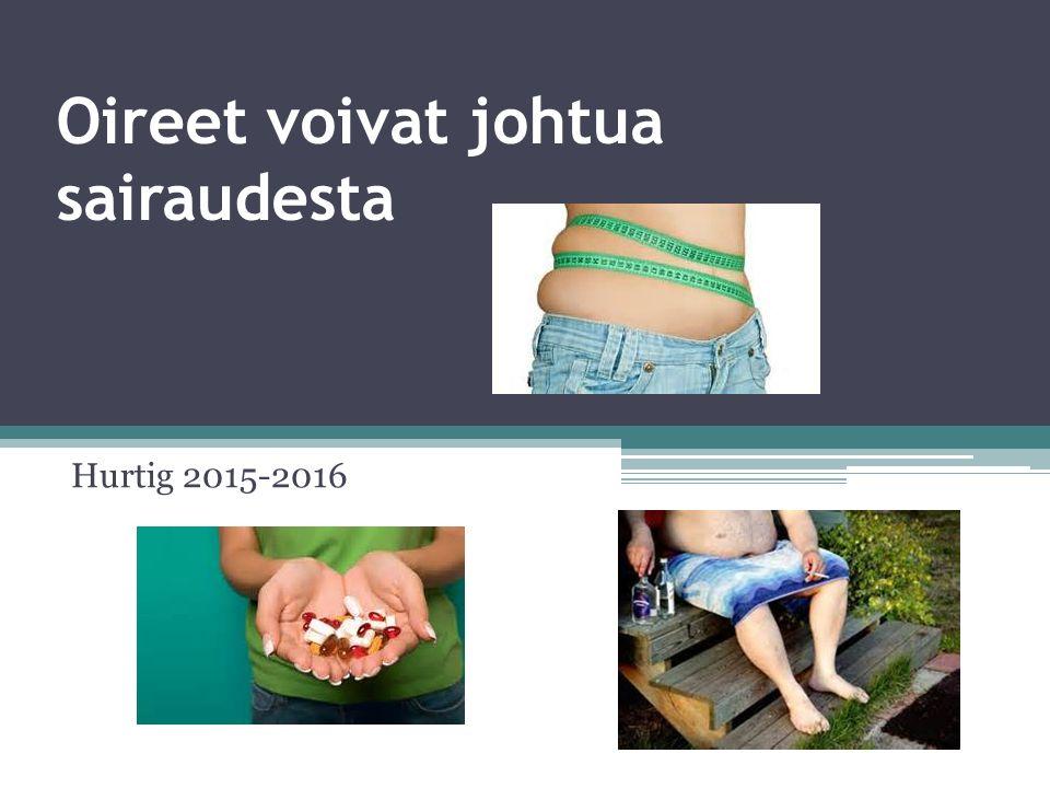 Oireet voivat johtua sairaudesta Hurtig 2015-2016