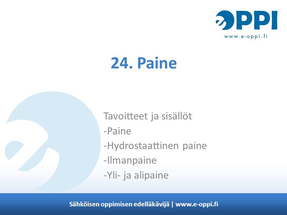 Sähköisen oppimisen edelläkävijä | www.e-oppi.fi 24.