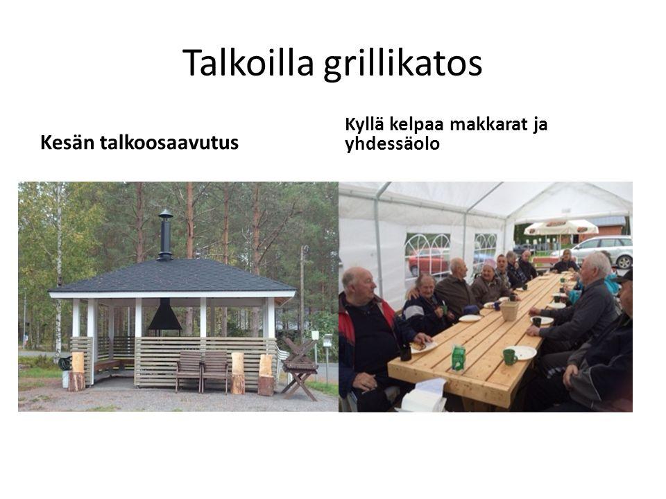 Talkoilla grillikatos Kesän talkoosaavutus Kyllä kelpaa makkarat ja yhdessäolo