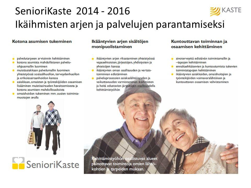 SenioriKaste 2014 - 2016 Ikäihmisten arjen ja palvelujen parantamiseksi