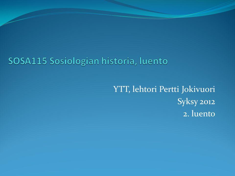 YTT, lehtori Pertti Jokivuori Syksy 2012 2. luento