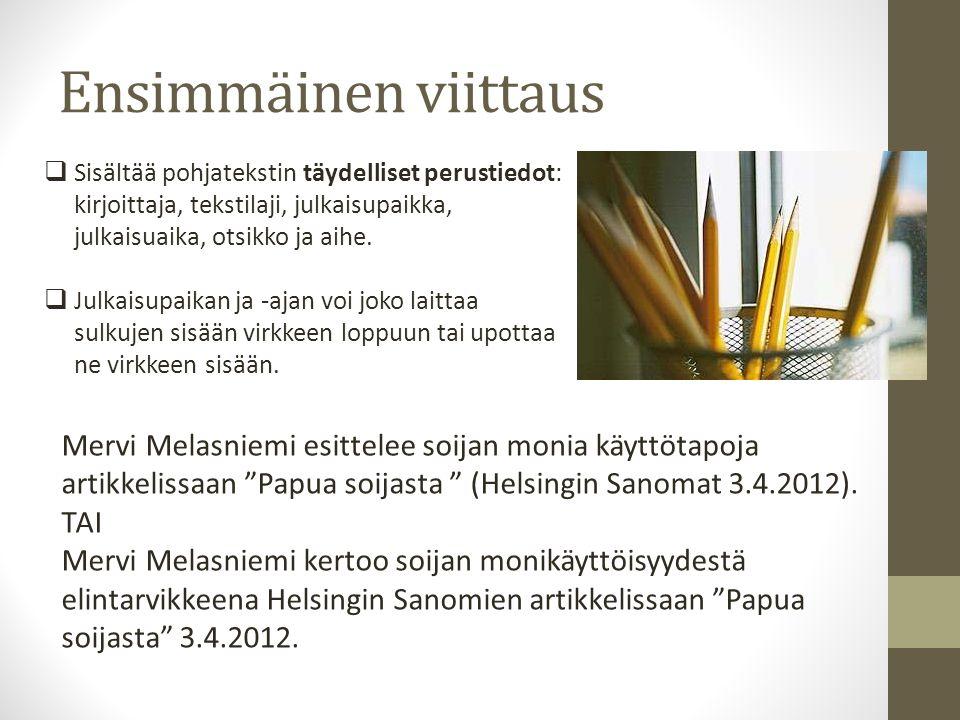 Ensimmäinen viittaus Mervi Melasniemi esittelee soijan monia käyttötapoja artikkelissaan Papua soijasta (Helsingin Sanomat 3.4.2012).