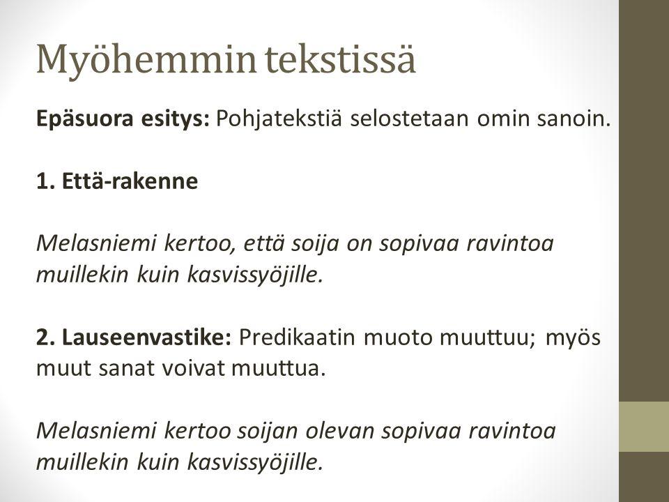 Myöhemmin tekstissä Epäsuora esitys: Pohjatekstiä selostetaan omin sanoin.