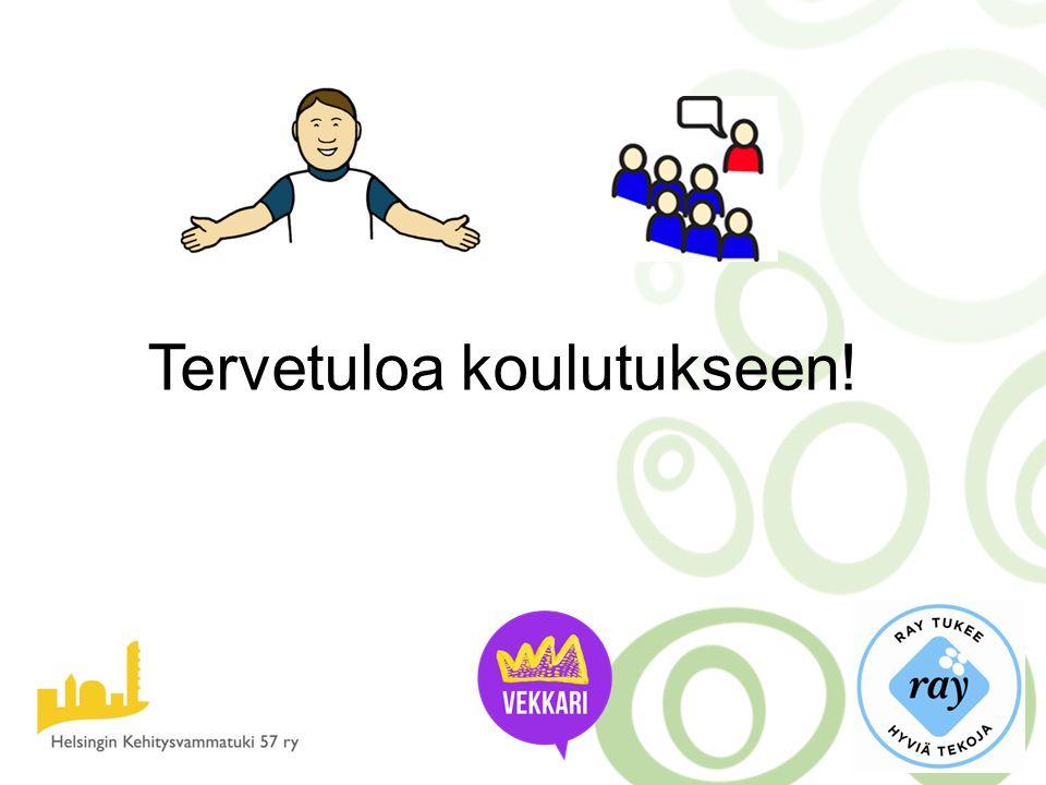 Tervetuloa koulutukseen!