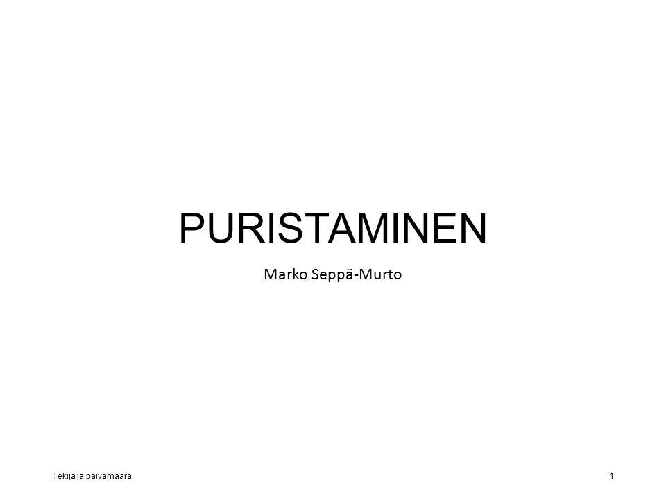 PURISTAMINEN Marko Seppä-Murto Tekijä ja päivämäärä1