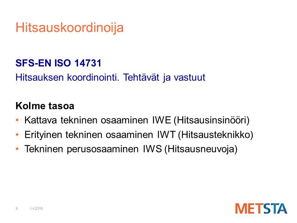9 Hitsauskoordinoija SFS-EN ISO 14731 Hitsauksen koordinointi.