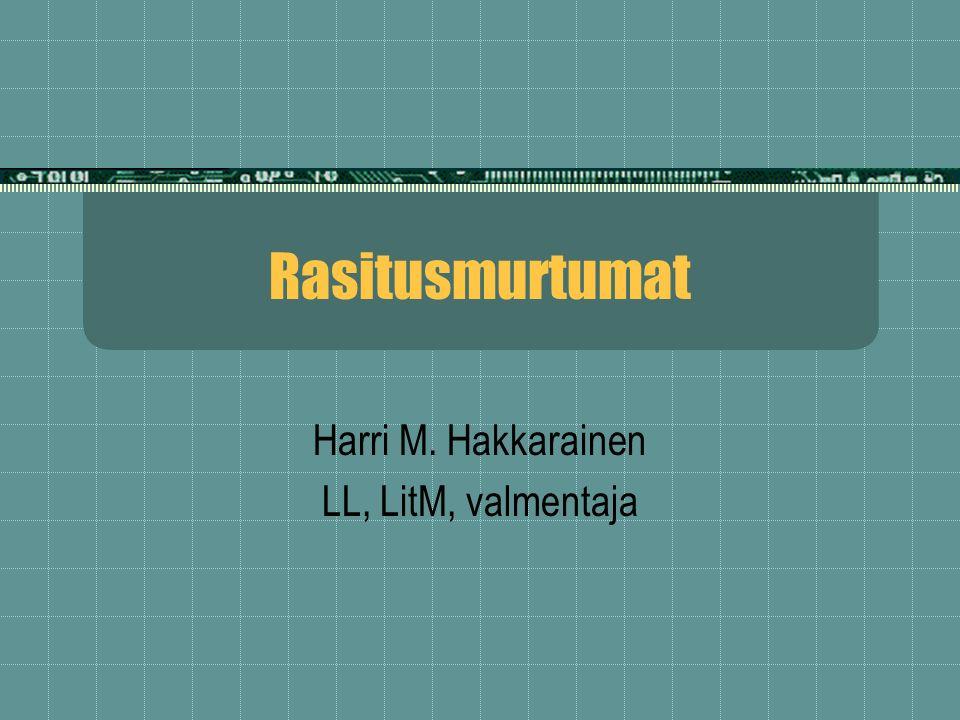 Rasitusmurtumat Harri M. Hakkarainen LL, LitM, valmentaja