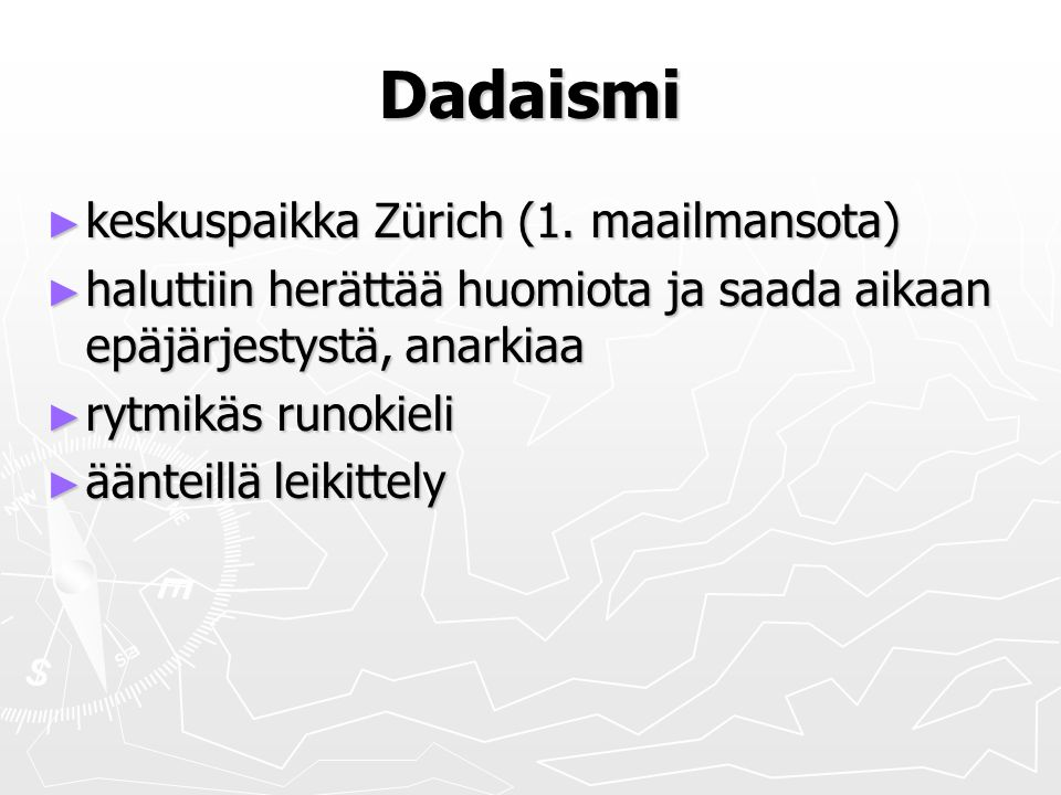 Dadaismi ► keskuspaikka Zürich (1.