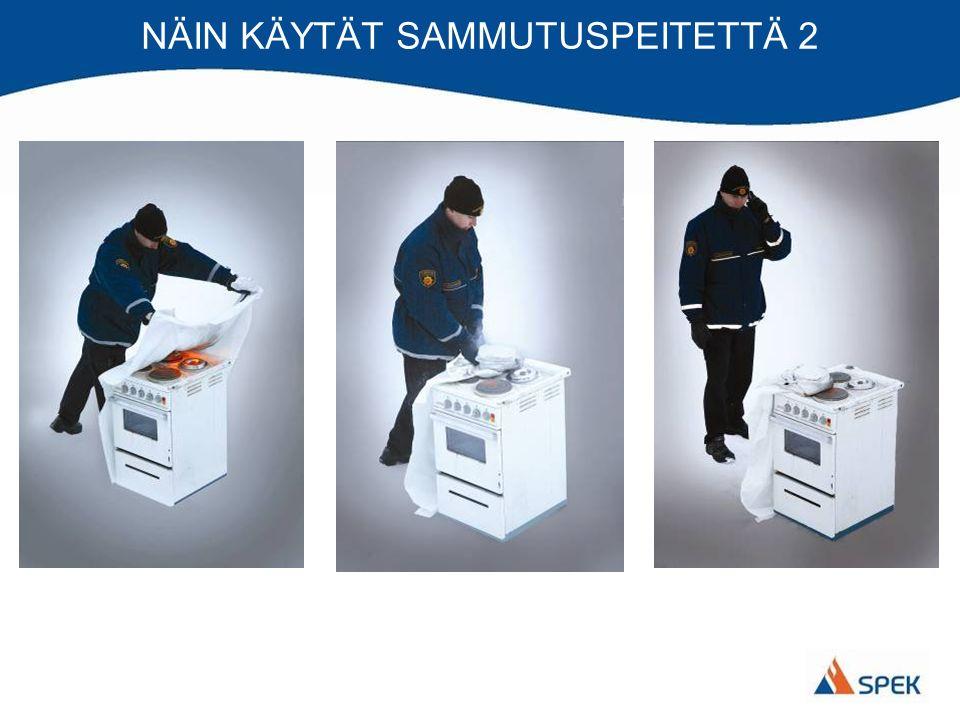 NÄIN KÄYTÄT SAMMUTUSPEITETTÄ 2