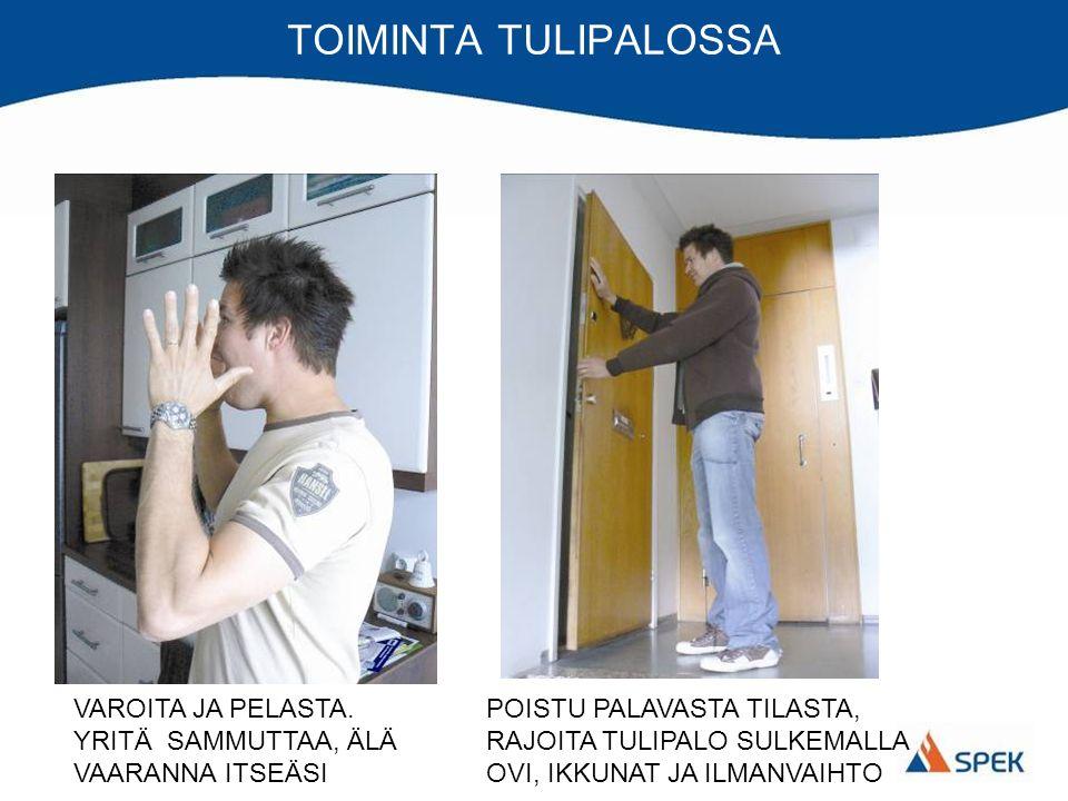 TOIMINTA TULIPALOSSA VAROITA JA PELASTA.