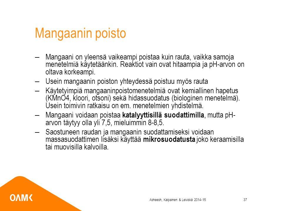 Mangaanin poisto –Mangaani on yleensä vaikeampi poistaa kuin rauta, vaikka samoja menetelmiä käytetäänkin.