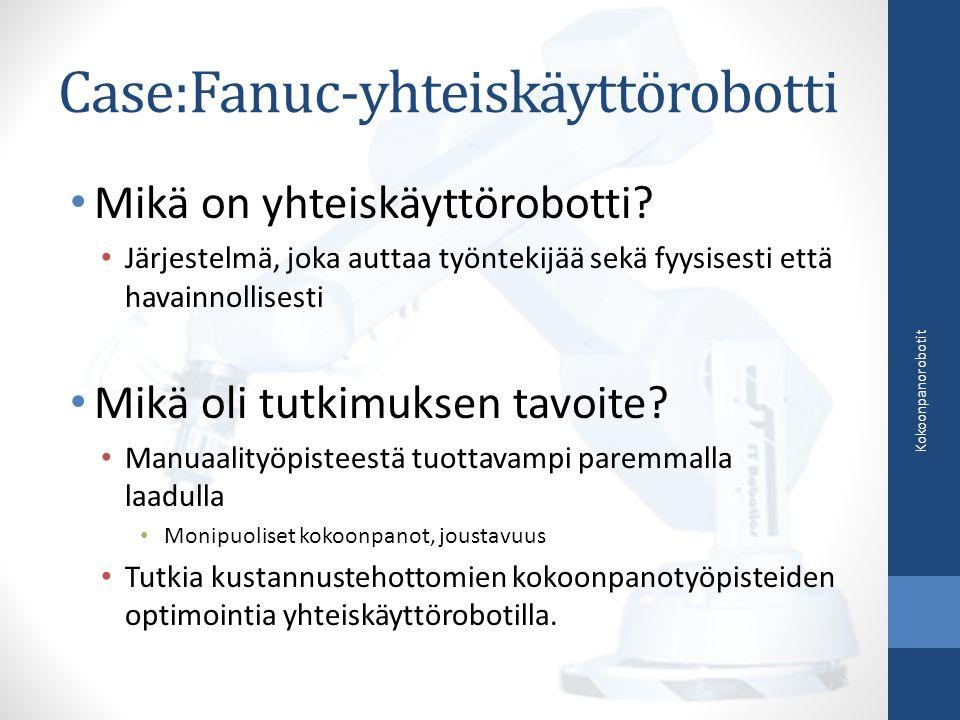 Case:Fanuc-yhteiskäyttörobotti Mikä on yhteiskäyttörobotti.