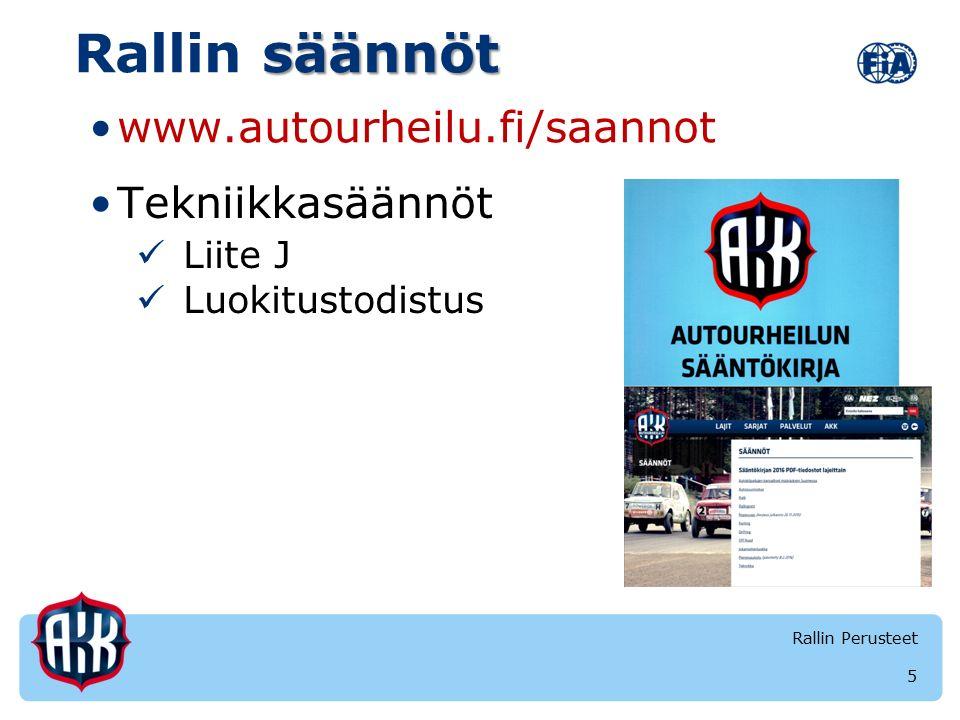 säännöt Rallin säännöt Tekniikkasäännöt Liite J Luokitustodistus 5 Rallin Perusteet www.autourheilu.fi/saannot