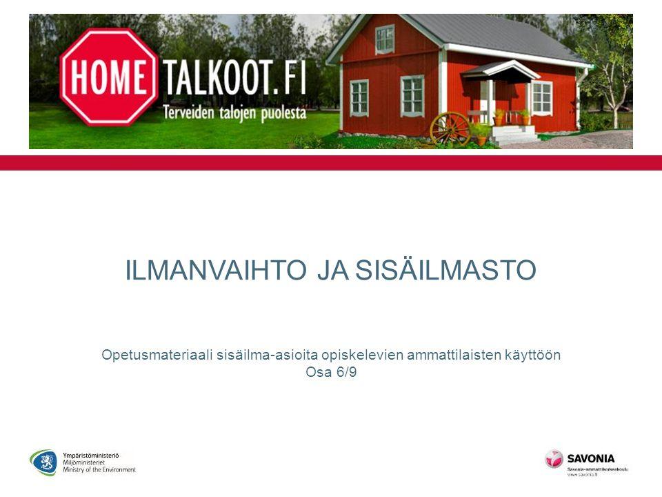 ILMANVAIHTO JA SISÄILMASTO Opetusmateriaali sisäilma-asioita opiskelevien ammattilaisten käyttöön Osa 6/9