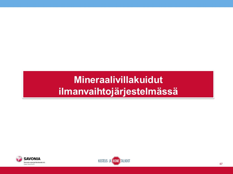 Mineraalivillakuidut ilmanvaihtojärjestelmässä 67