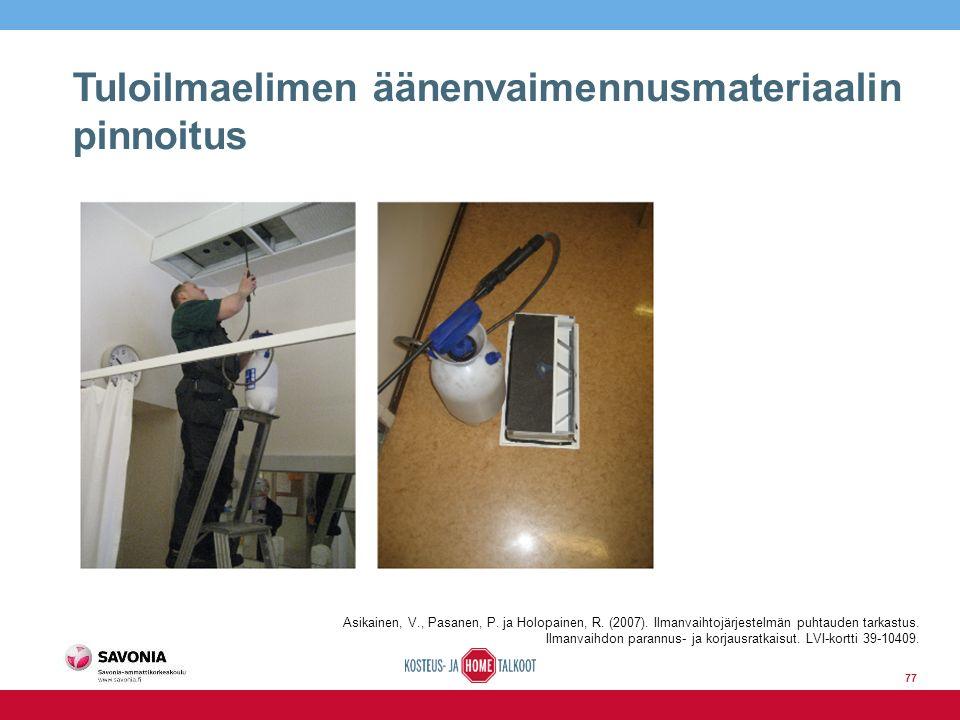 Tuloilmaelimen äänenvaimennusmateriaalin pinnoitus Asikainen, V., Pasanen, P.