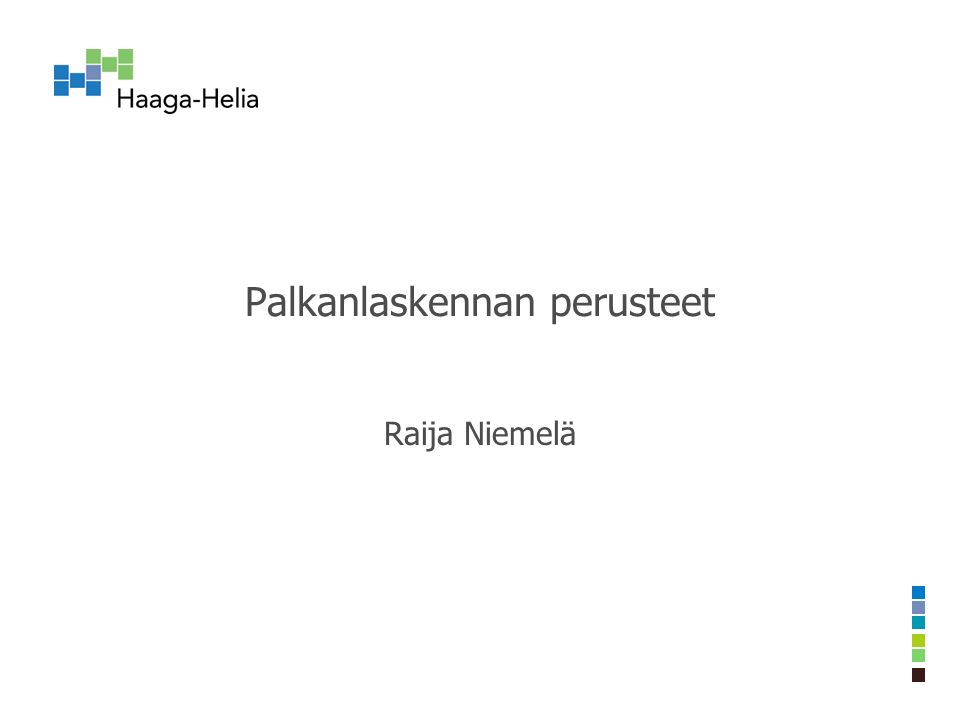 Palkanlaskennan perusteet Raija Niemelä