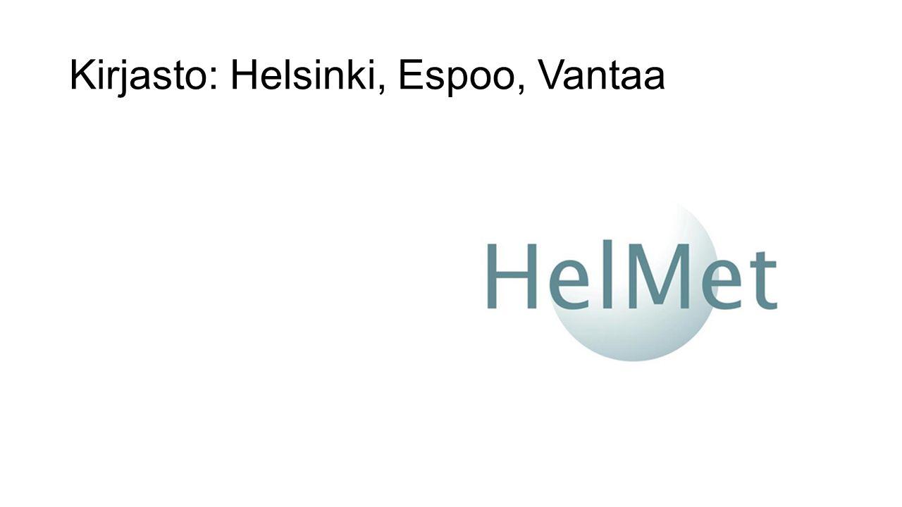 Kirjasto: Helsinki, Espoo, Vantaa