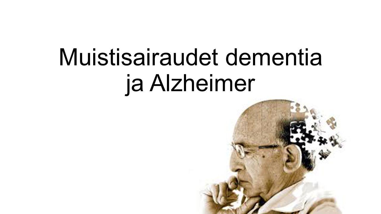 Muistisairaudet dementia ja Alzheimer