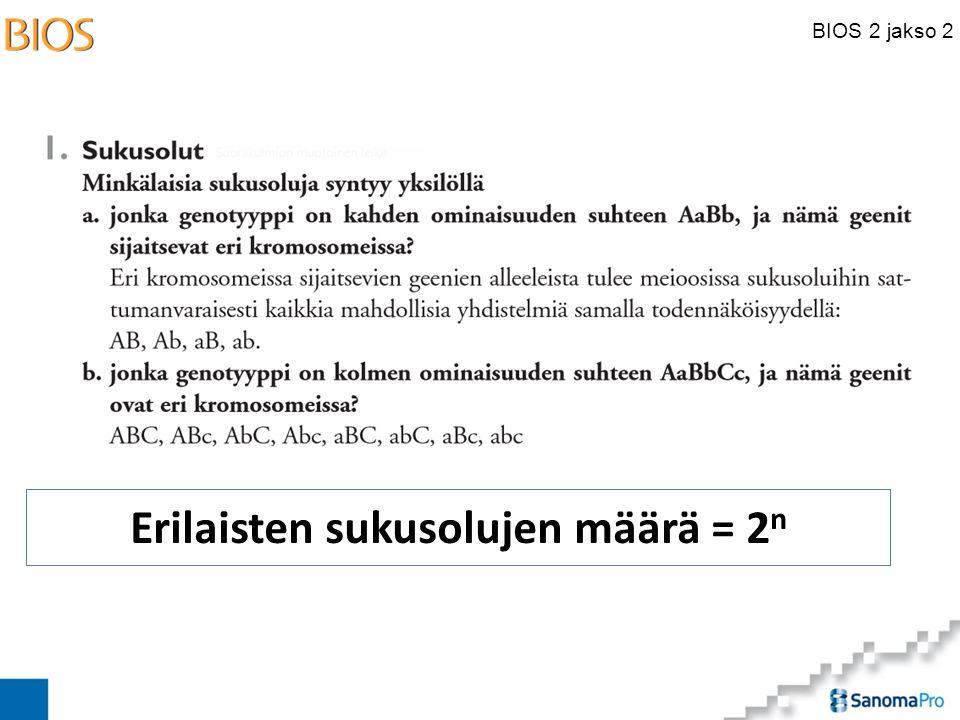 BIOS 2 jakso 2 Erilaisten sukusolujen määrä = 2 n