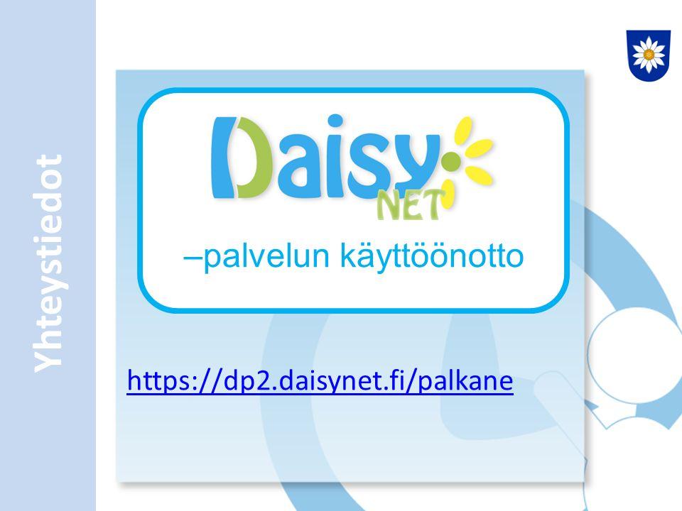 Yhteystiedot –palvelun käyttöönotto https://dp2.daisynet.fi/palkane