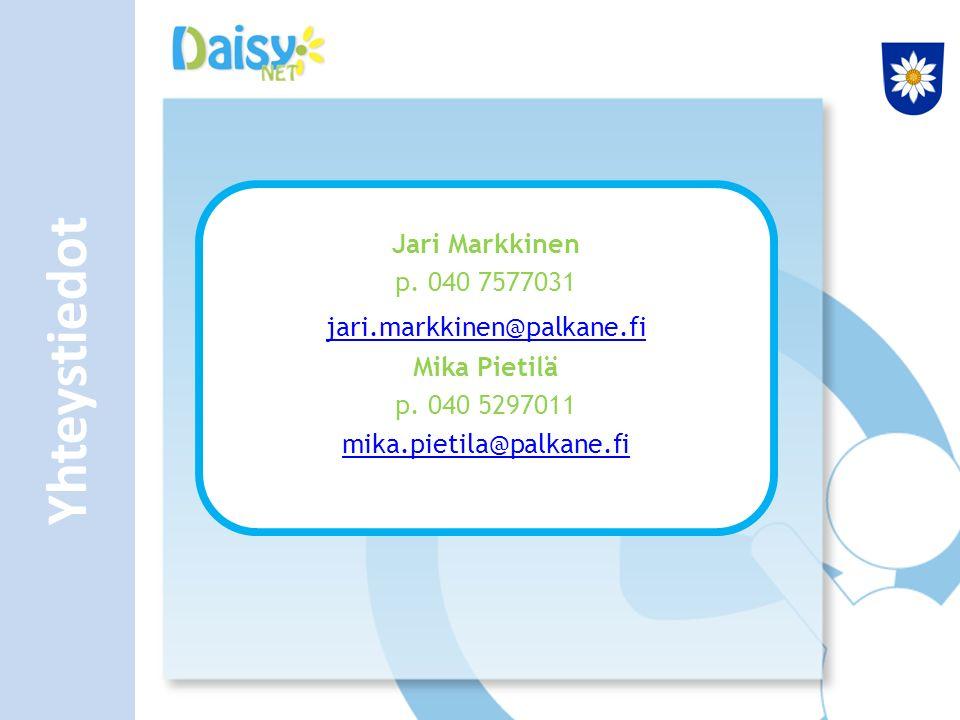 Yhteystiedot Jari Markkinen p. 040 7577031 jari.markkinen@palkane.fi Mika Pietilä p.
