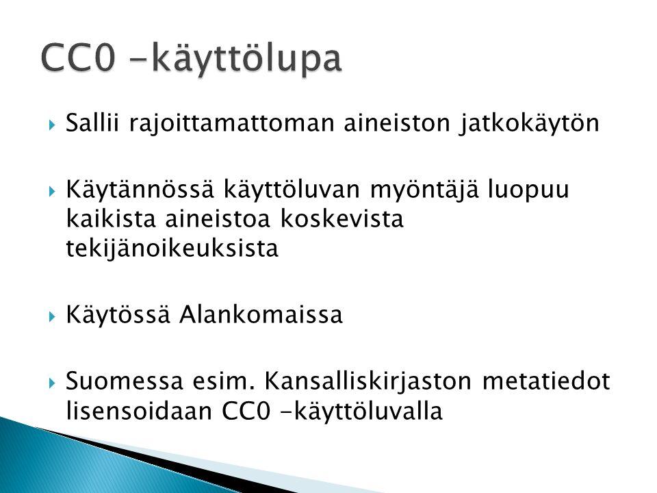  Sallii rajoittamattoman aineiston jatkokäytön  Käytännössä käyttöluvan myöntäjä luopuu kaikista aineistoa koskevista tekijänoikeuksista  Käytössä Alankomaissa  Suomessa esim.