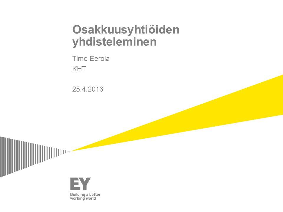 Osakkuusyhtiöiden yhdisteleminen Timo Eerola KHT 25.4.2016