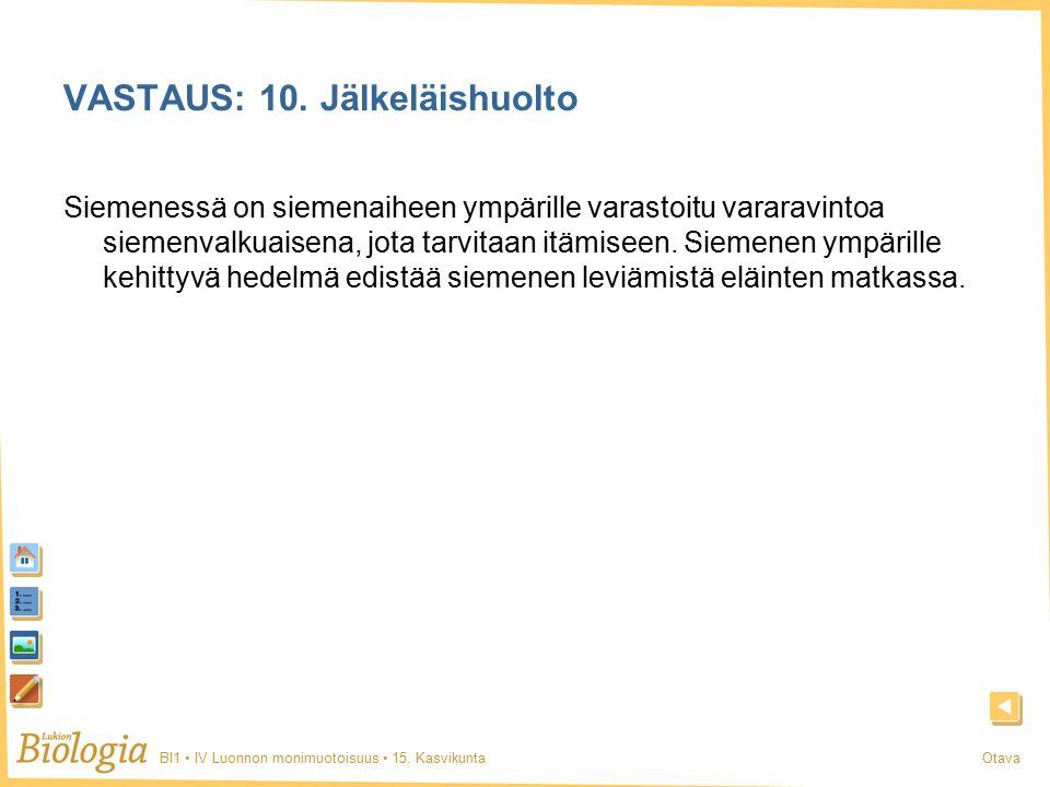 BI1 IV Luonnon monimuotoisuus 15. KasvikuntaOtava VASTAUS: 10.