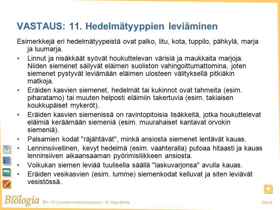 BI1 IV Luonnon monimuotoisuus 15. KasvikuntaOtava VASTAUS: 11.
