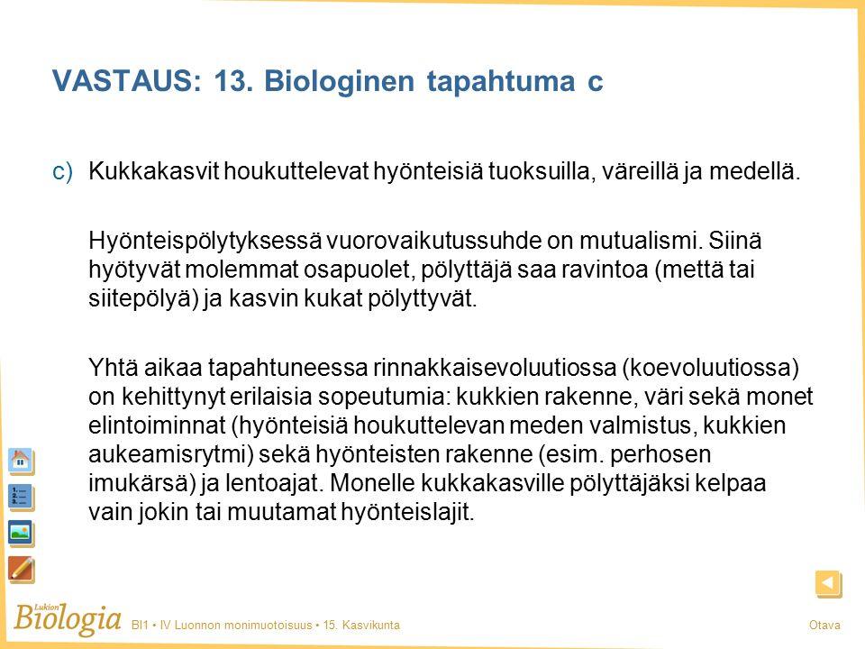 BI1 IV Luonnon monimuotoisuus 15. KasvikuntaOtava VASTAUS: 13.