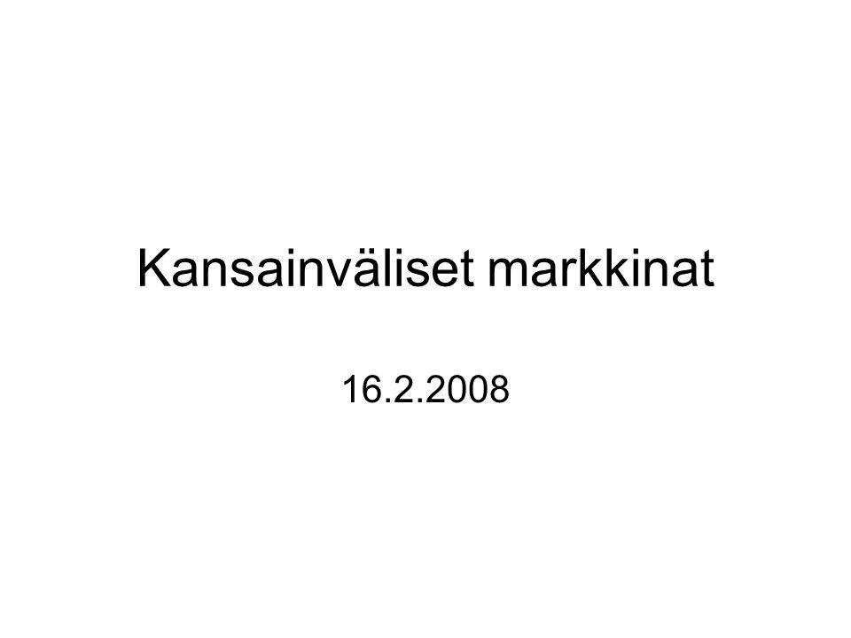 Kansainväliset markkinat 16.2.2008