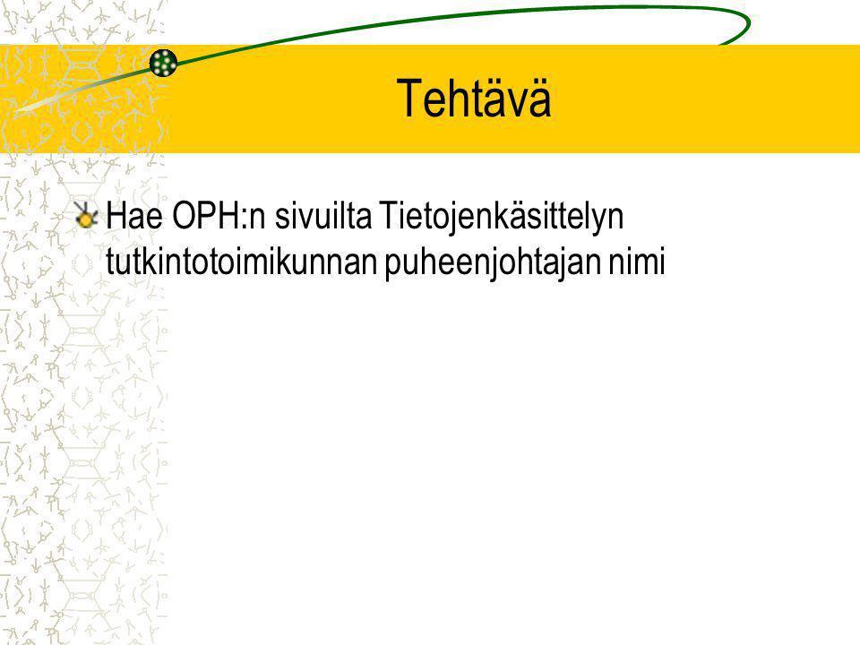 Tehtävä Hae OPH:n sivuilta Tietojenkäsittelyn tutkintotoimikunnan puheenjohtajan nimi