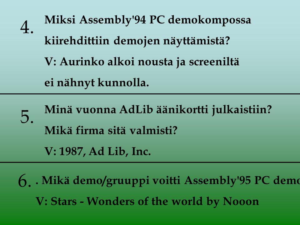Miksi Assembly 94 PC demokompossa kiirehdittiin demojen näyttämistä.