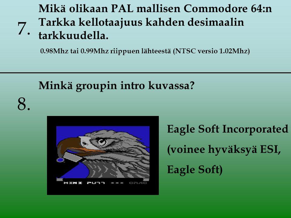 8. Mikä olikaan PAL mallisen Commodore 64:n Tarkka kellotaajuus kahden desimaalin tarkkuudella.